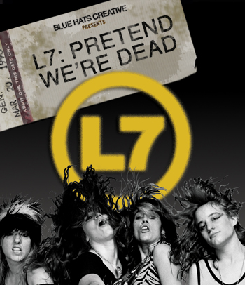 L7: Pretend We're Dead Documentary Released October 13 – News