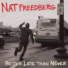 The Upper Crust's Nat Freedberg Releases Better Late Than Never – News