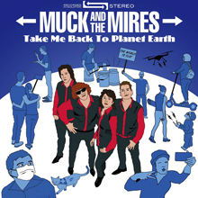 Muck and the Mires – Take Me Back To Planet Earth – Music Stream